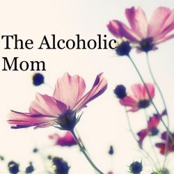 The Alcoholic Mom
